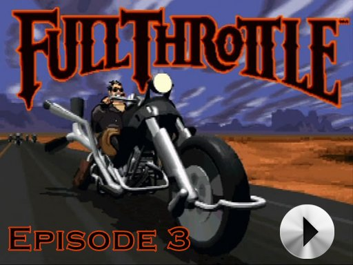 Full Throttle - Episode 3