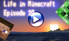 Life in Minecraft. Episode 10