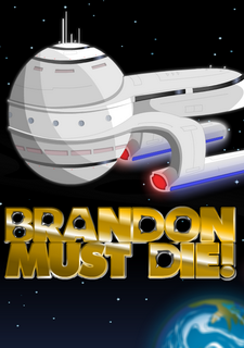 Brandon Must Die!