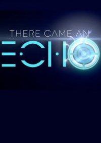 There Came an Echo – фото обложки игры