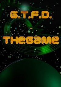 Обложка G.T.F.D. - TheGame
