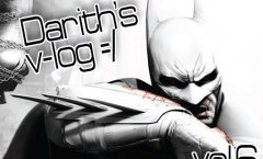 Darith's v-log. В Arkham City нужен Бэтмен!