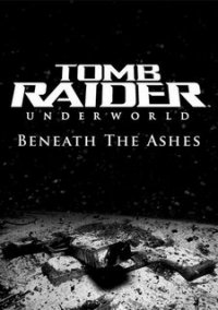 Обложка Tomb Raider: Underworld - Beneath the Ashes