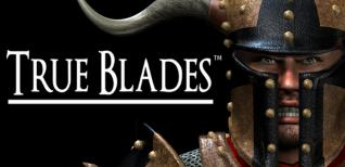 True Blades. Геймплейный трейлер