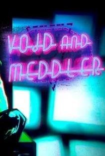 Void And Meddler