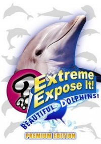 Обложка Beautiful Dolphins!: Extreme Expose It!