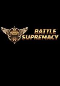 Battle Supremacy – фото обложки игры