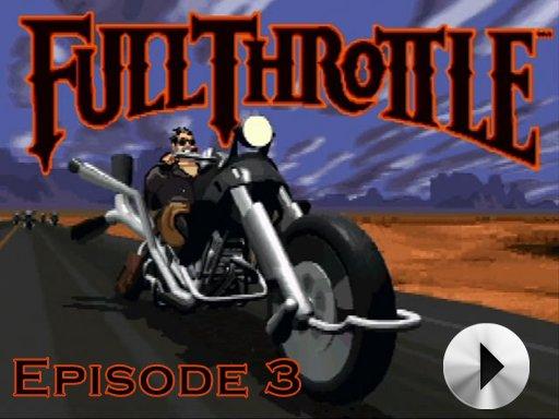 Full Throttle - Episode 3