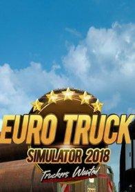 Euro Truck Simulator 2018: Truckers wanted