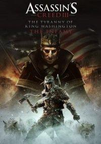 Assassin's Creed III: The Tyranny of King Washington - The Infamy – фото обложки игры
