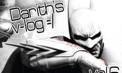 Darith's v-log. В Arkham City нужен Бэтмен!