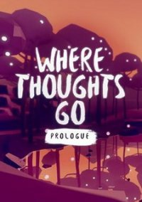Where Thoughts Go: Prologue – фото обложки игры