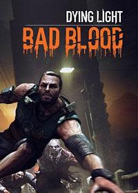 Dying Light: Bad Blood – фото обложки игры
