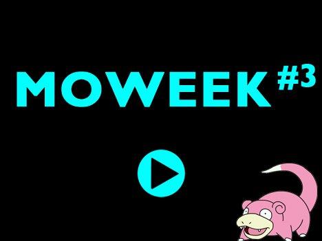 Moweek #3